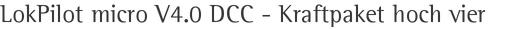 LokPilot micro V4.0 DCC - Kraftpaket hoch vier